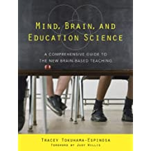Mind, Brain, and Education Science: A Comprehensive Guide to the New Brain-Based Teaching (English Edition)