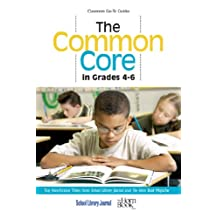 The Common Core in Grades 4-6: Top Nonfiction Titles from School Library Journal and The Horn Book Magazine (Classroom Go-To Guides) (English Edition)