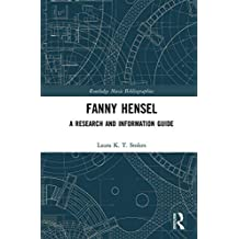 Fanny Hensel: A Research and Information Guide (Routledge Music Bibliographies) (English Edition)