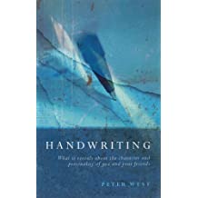 Handwriting: What It Reveals About the Character and Personality of You and Your Friends (English Edition)