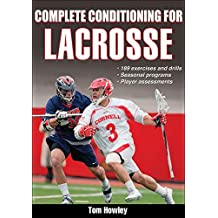 Complete Conditioning for Lacrosse (Complete Conditioning for Sports) (English Edition)