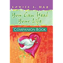 You Can Heal Your Life, Companion Book (Hay House Lifestyles) (English Edition)