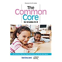 The Common Core in Grades K-3: Top Nonfiction Titles from School Library Journal and The Horn Book Magazine (Classroom Go-To Guides) (English Edition)