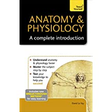 Anatomy & Physiology: A Complete Introduction: Teach Yourself (English Edition)