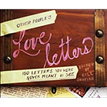 Other People's Love Letters: 150 Letters You Were Never Meant to See (English Edition)
