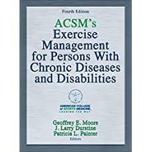 ACSM's Exercise Management for Persons With Chronic Diseases and Disabilities (English Edition)