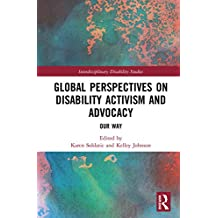Global Perspectives on Disability Activism and Advocacy: Our Way (Interdisciplinary Disability Studies) (English Edition)