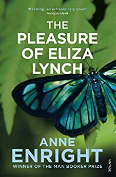 """The Pleasure of Eliza Lynch (English Edition)"",作者:[Enright, Anne]"