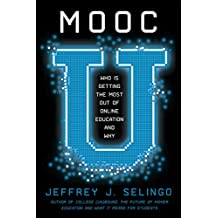 MOOC U: Who Is Getting the Most Out of Online Education and Why (English Edition)