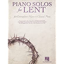 Piano Solos for Lent: 30 Contemplative Hymns & Classical Piano (English Edition)