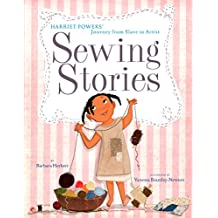 Sewing Stories: Harriet Powers' Journey from Slave to Artist (English Edition)