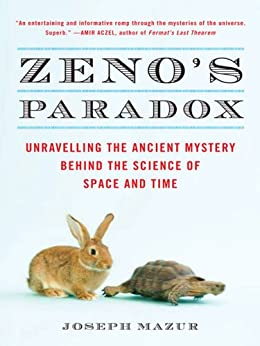 """Zeno's Paradox: Unraveling the Ancient Mystery Behind the Science of Space and Time (English Edition)"",作者:[Joseph Mazur]"