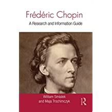 Frédéric Chopin: A Research and Information Guide (Routledge Music Bibliographies) (English Edition)