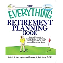The Everything Retirement Planning Book: A Complete Guide to Managing Your Investments, Securing Your Future, and Enjoying Life to the Fullest (Everything®) (English Edition)