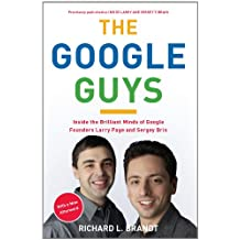 The Google Guys: Inside the Brilliant Minds of Google Founders Larry Page and Sergey Brin (English Edition)