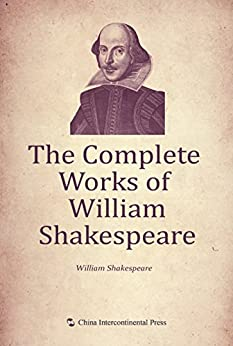 """""""The Complete Works of William Shakespeare (English edition)【威廉·莎士比亚全集(英文版)】"""",作者:[William Shakespeare【威廉·莎士比亚】]"""