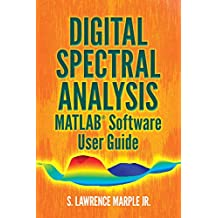 Digital Spectral Analysis MATLAB® Software User Guide (Dover Books on Electrical Engineering) (English Edition)