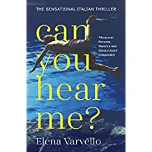 Can you hear me?: A viciously gripping holiday read set during a scorching Italian summer (English Edition)