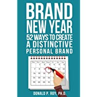 Brand New Year: 52 Ways to Create a Distinctive Personal Brand