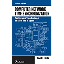 Computer Network Time Synchronization: The Network Time Protocol on Earth and in Space, Second Edition (English Edition)
