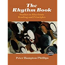 The Rhythm Book: Studies in Rhythmic Reading and Principles (Dover Books on Music) (English Edition)