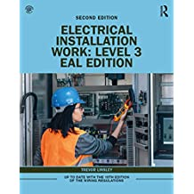 Electrical Installation Work: Level 3: EAL Edition (English Edition)