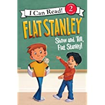 Flat Stanley: Show-and-Tell, Flat Stanley! (I Can Read Level 2) (English Edition)