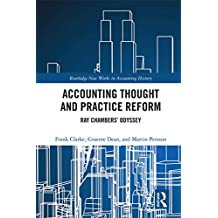 Accounting Thought and Practice Reform: Ray Chambers' Odyssey (Routledge New Works in Accounting History) (English Edition)