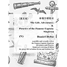 The Life, Adventures & Piracies of the Famous Captain Singleton(V)辛格尔顿船长(英文版) (English Edition)