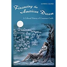 Financing the American Dream: A Cultural History of Consumer Credit (English Edition)
