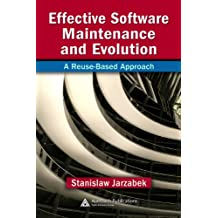 Effective Software Maintenance and Evolution: A Reuse-Based Approach (English Edition)
