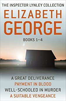 """""""The Inspector Lynley Collection Books 1-4: A Great Deliverance, Payment in Blood, Well-Schooled in Murder, A Suitable Vengeance (English Edition)"""",作者:[George, Elizabeth]"""