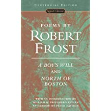 Poems by Robert Frost: A Boy's Will and North of Boston (Signet Classics) (English Edition)