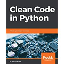 Clean Code in Python: Refactor your legacy code base (English Edition)