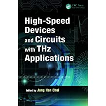 High-Speed Devices and Circuits with THz Applications (Devices, Circuits, and Systems Book 30) (English Edition)