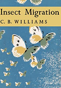 """""""Insect Migration (Collins New Naturalist Library, Book 36) (English Edition)"""",作者:[Williams, C. B.]"""