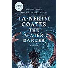 The Water Dancer: A Novel (English Edition)