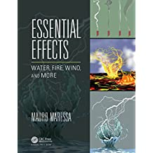 Essential Effects: Water, Fire, Wind, and More (English Edition)