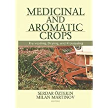Medicinal and Aromatic Crops: Harvesting, Drying, and Processing (English Edition)
