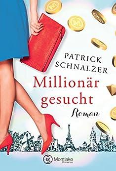 """""""Millionär gesucht (German Edition)"""",作者:[Schnalzer, Patrick]"""
