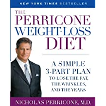 The Perricone Weight-Loss Diet: A Simple 3-Part Plan to Lose the Fat, the Wrinkles, and the Years (English Edition)