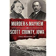 Murder & Mayhem in Scott County, Iowa (English Edition)