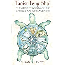 Taoist Feng Shui: The Ancient Roots of the Chinese Art of Placement (English Edition)