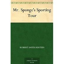 Mr. Sponge's Sporting Tour (免费公版书) (English Edition)