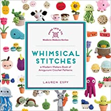 Whimsical Stitches: A Modern Makers Book of Amigurumi Crochet Patterns (English Edition)