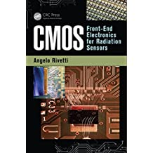 CMOS: Front-End Electronics for Radiation Sensors (Devices, Circuits, and Systems) (English Edition)
