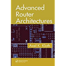 Advanced Router Architectures (English Edition)