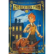 The Tick-Tock Man (Gadgets and Gears Book 3) (English Edition)