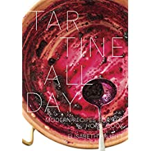 Tartine All Day: Modern Recipes for the Home Cook: A Cookbook (English Edition)
