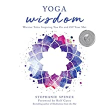 Yoga Wisdom: Warrior Tales Inspiring You On and Off Your Mat (English Edition)
